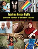 img - for Teaching Human Rights: Curriculum Resources for Social Work Educators book / textbook / text book