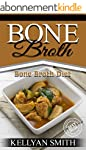 Bone Broth: Bone Broth Diet (Bone Bro...