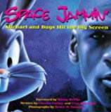 img - for Space Jammin': Michael and Bugs Hit the Big Screen book / textbook / text book