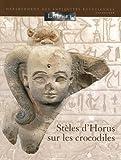 echange, troc Annie Gasse - Les stèles d'Horus sur les crocodiles
