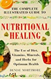 img - for The Complete Illustrated Guide to Nutritional Healing: A Practical Approach to Nutrition for Healthy Living (Complete Illustrated Guide Series) by Denise Mortimore (2000-12-25) book / textbook / text book