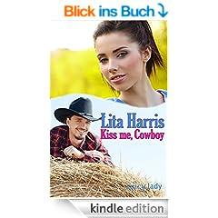 Kiss me, Cowboy: Carrie und Yancy - eine Lovestory (spicy lady 2)