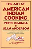Art of American Indian Cooking (1558210040) by Anderson, Jean