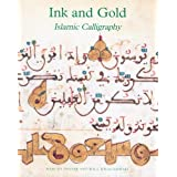 Ink and Gold: Islamic Calligraphy (Sam Fogg)