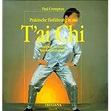 Praktische Einführung in das Tai Chi - Prinzipien, Techniken und Körperübungen