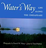 img - for Water's Way: Life along the Chesapeake book / textbook / text book