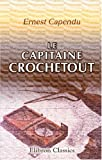 echange, troc Ernest Capendu - Le capitaine Crochetout