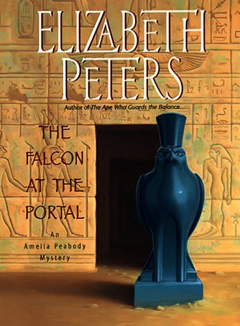 The Falcon at the Portal: An Amelia Peabody Mystery, ELIZABETH PETERS