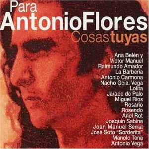 Para Antonio Flores: Cosas Tuyas