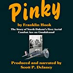 Pinky: The Story of North Dakota's First Aerial Combat Ace on Guadalcanal | Franklin Hook