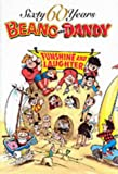 Sixty Years the Beano and the Dandy: Funshine and Laughter (Annuals)