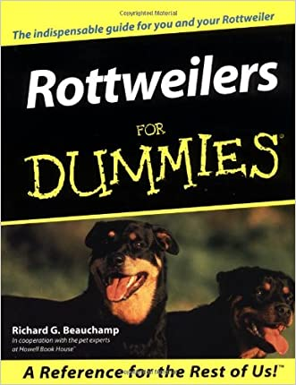 Rottweilers For Dummies written by Richard G. Beauchamp