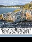Occasion, Conf Rences de Notre-Dame de Qu Bec; Premi Re S Rie: d'occasion  Livré partout en Belgique