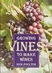 Growing Vines to Make Wines