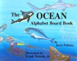 img - for The Ocean Alphabet Board Book   [OCEAN ALPHABET BOARD BK-B] [Board Books] book / textbook / text book