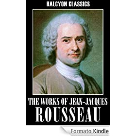 The Works of Jean-Jacques Rousseau: The Social Contract, Confessions, Emile, and Other Essays (Halcyon Classics)