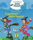 Französisch - keine Hexerei - Buch mit 2 Hörspiel-CDs: Französisch