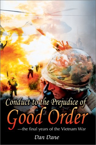 Image of Conduct to the Prejudice of Good Order: the final years of the Vietnam War