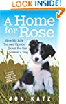 A Home for Rose: How My Life Turned U...