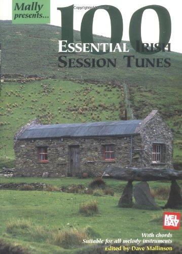 100 Essential Irish Session Tunes (Mally Presents)