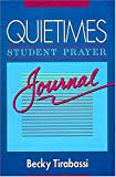 Quiettimes Student Prayer Journal (0785279717) by Tirabassi, Becky