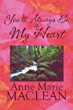 img - for You'll Always Be in My Heart by Anne Marie MacLean (2009-06-22) book / textbook / text book