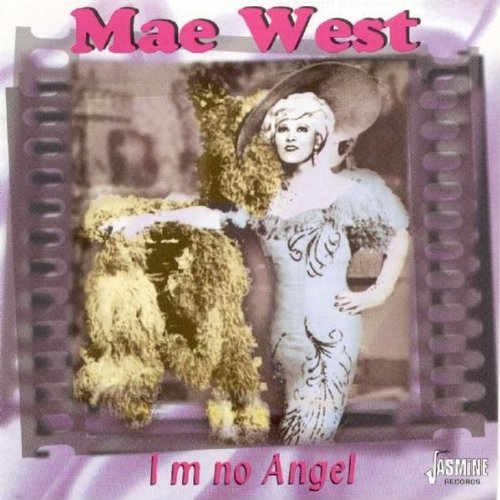 I'm No Angel [ORIGINAL RECORDINGS REMASTERED] by Mae West