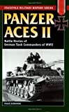 Panzer Aces II: Battles Stories of German Tank Commanders of WWII: Battle Stories of German Tank Commanders of WWII (Stackpole Military History Series) (English Edition)