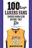 img - for 100 Things Lakers Fans Should Know & Do Before They Die (100 Things...Fans Should Know) book / textbook / text book