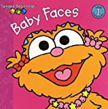 Baby Faces (Sesame Street) (Sesame Beginnings) (0375815384) by Wendy Cheyette Lewison