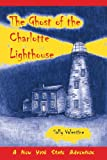 The Ghost of the Charlotte Lighthouse