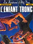 L'enfant tronc, tome 1