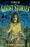 True Ghost Stories (0140382240) by Deary, Terry