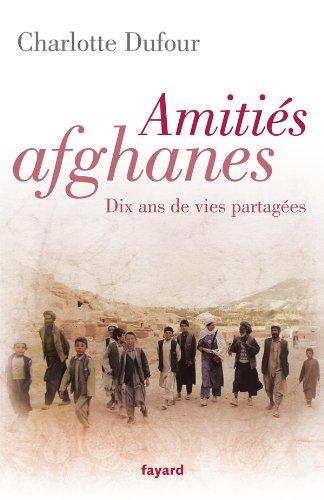 Amitiés afghanes : dix ans de vies partagées