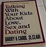 img - for Talking With Your Kids About Love, Sex, and Dating book / textbook / text book