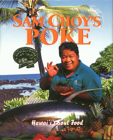 Sam Choy's Poke: Hawaii's Soul Food