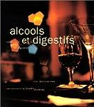 Alcools et digestifs : Choisir, servi...