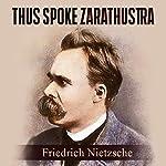 Thus Spoke Zarathustra | Friedrich Nietzsche
