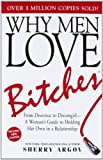 Why Men Love Bitches: From Doormat to Dreamgirl - A Woman