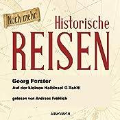 Noch mehr historische Reisen: Auf der kleinen Halbinsel O-Tahiti (Historische Reisen 3)   Georg Forster