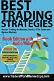 img - for Best Trading Strategies: Master Trading the Futures, Stocks, ETFs, Forex and Option Markets (Traders World Online Expo Books) (Volume 3) book / textbook / text book