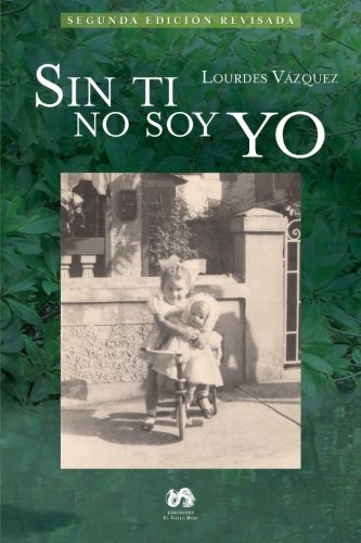 Sin ti no soy yo (Spanish Edition)