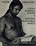 Clean Asshole Poems and Smiling Vegetable Songs: Poems, 1957-1977 (Pocket poets series)