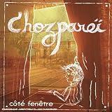 Songtexte von Chozpareï - Côté fenêtre