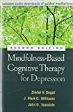 Mindfulness-Based Cognitive Therapy for Depression, Second Edition by Zindel V. Sega, J. Mark G. Williams, John D. Teasdale (2012) Hardcover