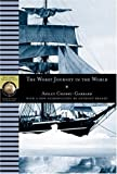 The Worst Journey in the World (NG Adventure Classics) (079226634X) by Apsley Cherry-Garrard