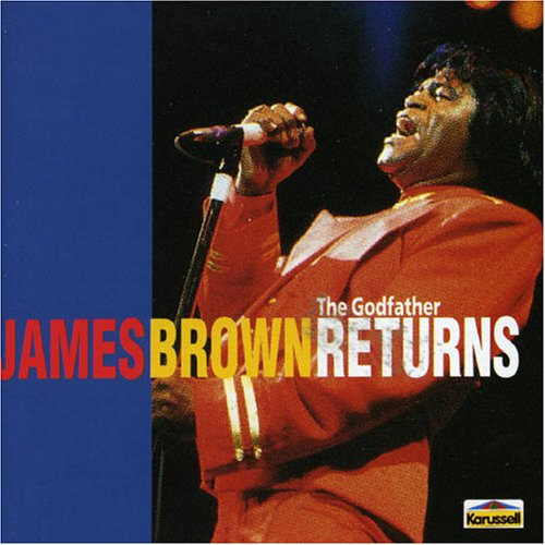 James Brown - The Godfather Returns - Zortam Music