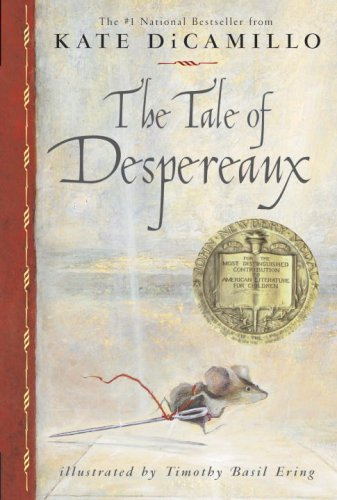 The Tale of Despereaux: Being the Story of a Mouse, a Princess, Some Soup, And a Spool of Thread [Rough Cut]
