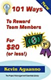 101 Ways to Reward Team Members for $20 (or Less!) (1895186048) by Aguanno, Kevin