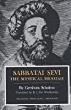 Sabbatai Sevi: The Mystical Messiah (Bollingen Series, No. 93) (069101809X) by Scholem, Gershom Gerhard